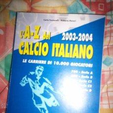 Coleccionismo deportivo: AZ DEL CALCIO ITALIANO 2003-2004. Lote 54030596