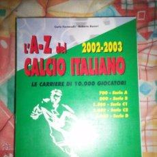Coleccionismo deportivo: AZ DEL CALCIO ITALIANO 2002-2003. Lote 54030609