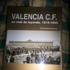 Coleccionismo deportivo: VALENCIA CF UN CLUB DE LEYENDA 1919-1955. Lote 73760759