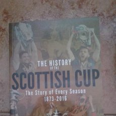 Coleccionismo deportivo: THE HISTORY OF THE SCOTTISH CUP 1873-2016. Lote 92142510