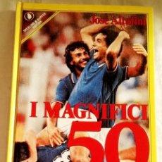Coleccionismo deportivo: I MAGNIFICI 50 DEL CALCIO MONDIALE; JOSÉ ALTAFINI - SPERLING & KUPFER EDITORI 1985. Lote 108071107