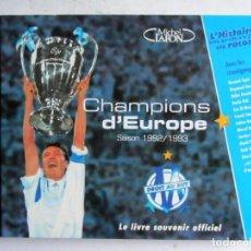 Coleccionismo deportivo: CHAMPIONS D'EUROPE SAISON 1992/1993 LE LIVRE SOUVENIR OFFICIEL MICHEL LAFON. Lote 108424299