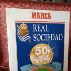 Coleccionismo deportivo: LIBRO REAL SOCIEDAD 50 AÑOS MARCA ENCUADERNADO. Lote 108453327