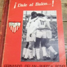 Coleccionismo deportivo: ¡DALE AL BALÓN... ! FERNANDO GELAN Y RUEGA BONO.SEVILLA FC.. Lote 108863707