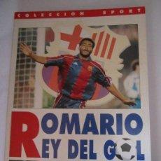 Coleccionismo deportivo: LIBRO ROMARIO REY DEL GOL PASADO,PRESENTE Y FUTURO DEL GOLEADOR DEL BARÇA COLECCION SPORT. Lote 108866119