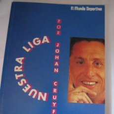 Collectionnisme sportif: LIBRO NUESTRA LIGA POR JOHAN CRUYFF EL MUNDO DEPORTIVO. Lote 108866891