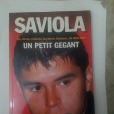 Coleccionismo deportivo: SAVIOLA. UN PETIT GEGANT. Lote 109132068