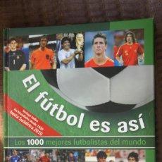 Coleccionismo deportivo: EL FUTBOL ES ASI. LOS 1000 MEJORES FUTBOLISTAS DEL MUNDO. Lote 109796819