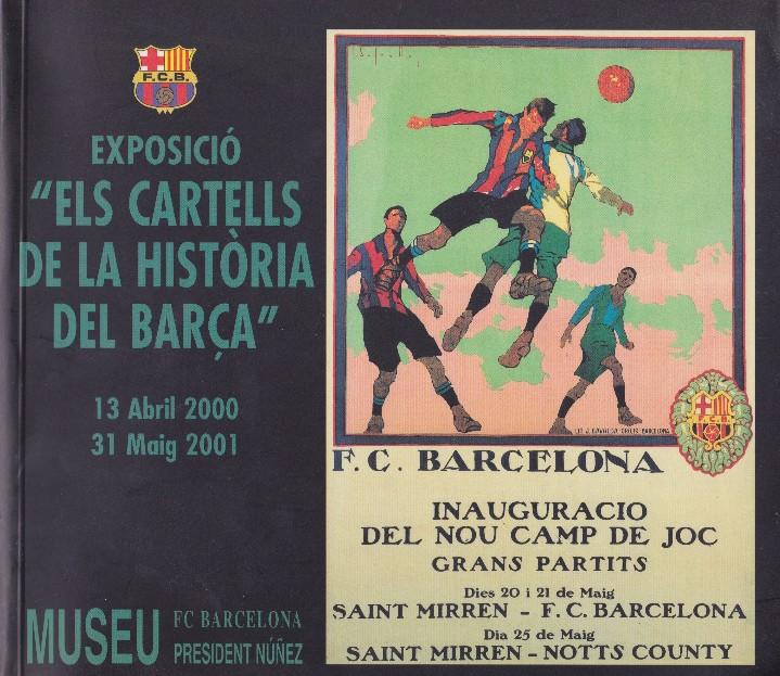 BARÇA: CATÁLOGO DE LA EXPOSICIÓN LOS CARTELES DE LA HISTORIA DEL BARÇA. 2000-2001 (Coleccionismo Deportivo - Libros de Fútbol)
