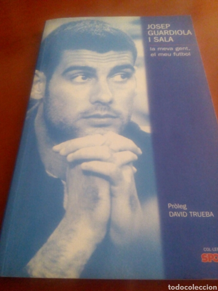 JOSEP GUARDIOLA I SALA. LA MEVA GENT, EL MEU FUTBOL (Coleccionismo Deportivo - Libros de Fútbol)