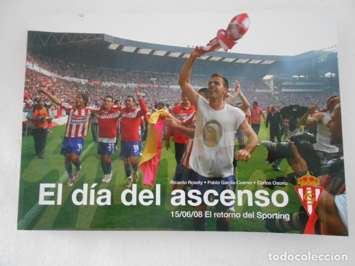 EL DIA DEL ASCENSO. REAL SPORTING DE GIJON.15/06/08 EL RETORNO DEL SPORTING. RICARDO ROSETY - PABLO (Coleccionismo Deportivo - Libros de Fútbol)