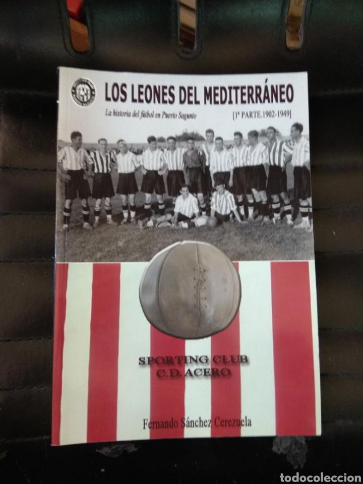 SPORTING CLUB C.D. ACERO. LOS LEONES DEL MEDITERRANEO. PUERTO SAGUNTO. SÁNCHEZ CEREZUELA, F. (Coleccionismo Deportivo - Libros de Fútbol)