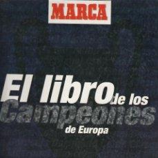 Coleccionismo deportivo: EL LIBRO DE LOS CAMPEONES DE EUROPA-MARCA. Lote 111171419