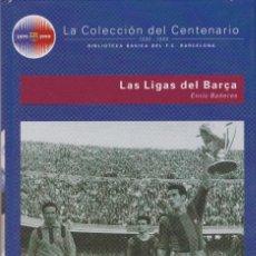 Coleccionismo deportivo: BARÇA. COLECCIÓN DEL CENTENARIO: Nº 14. LAS LIGAS DEL BARÇA. Lote 111174843