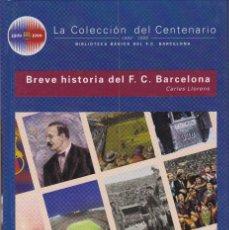 Coleccionismo deportivo: BARÇA. LA COLECCIÓN DEL CENTENARIO: Nº 1. BREVE HISTORIA DEL F.C. BARCELONA. Lote 111176715