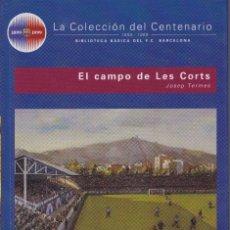 Coleccionismo deportivo: BARÇA. LA COLECCIÓN DEL CENTENARIO: Nº 5. EL CAMPO DE LES CORTS. Lote 111177471
