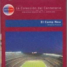 Coleccionismo deportivo: BARÇA. LA COLECCIÓN DEL CENTENARIO: Nº 12. EL CAMP NOU. Lote 111177683
