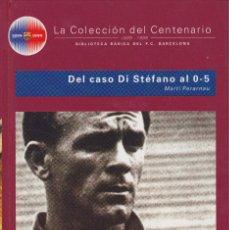 Coleccionismo deportivo: BARÇA. LA COLECCIÓN DEL CENTENARIO: Nº 11. DEL CASO DI STEFANO AL 0-5. Lote 111177947