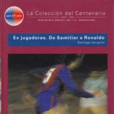 Coleccionismo deportivo: BARÇA. LA COLECCIÓN DEL CENTENARIO: Nº 9. EX JUGADORES. DE SAMITIER A RONALDO.. Lote 111178135