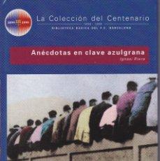 Coleccionismo deportivo: BARÇA. LA COLECCIÓN DEL CENTENARIO: Nº 28.ANÉCDOTAS EN CLAVE AZULGRANA.. Lote 111189683
