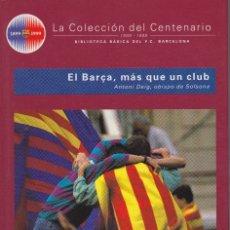 Coleccionismo deportivo: BARÇA. LA COLECCIÓN DEL CENTENARIO: Nº 29. EL BARÇA, MÁS QUE UN CLUB. Lote 111189907