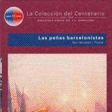 Coleccionismo deportivo: BARÇA. LA COLECCIÓN DEL CENTENARIO: Nº 22. LAS PEÑAS BARCELONISTAS. Lote 111190303