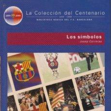 Coleccionismo deportivo: BARÇA. LA COLECCIÓN DEL CENTENARIO: Nº 27. LOS SÍMBOLOS. Lote 111190383