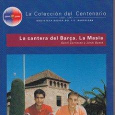 Coleccionismo deportivo: BARÇA. LA COLECCIÓN DEL CENTENARIO: Nº 26. LA CANTERA DEL BARÇA. LA MASÍA. Lote 111190479