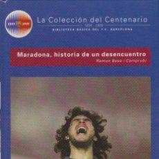 Coleccionismo deportivo: BARÇA. LA COLECCIÓN DEL CENTENARIO: Nº 18. MARADONA, HISTORIA DE UN DESENCUENTRO. Lote 111190587