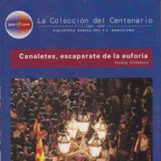 Coleccionismo deportivo: BARÇA. LA COLECCIÓN DEL CENTENARIO: Nº 30. CANALETES, ESCAPARATE DE LA EUFORIA. Lote 111190819