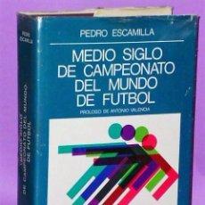Coleccionismo deportivo: MEDIO SIGLO DE CAMPEONATO DEL MUNDO DE FÚTBOL.. Lote 111199055