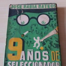 Coleccionismo deportivo: JOSE MARÍA MATEOS - 9 AÑOS DE SELECCIONADOR NACIONAL - 1950. Lote 111595358