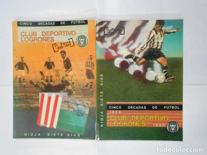 CLUB DEPORTIVO LOGROÑES. CINCO DECADAS DE FUTBOL. 1940-1990. 2 TOMOS. TDK109 (Coleccionismo Deportivo - Libros de Fútbol)