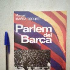 Coleccionismo deportivo: LIBRO - F.C. BARCELONA - PARLEM DEL - BARÇA - SAMITIER - CRUYFF - FUTBOL. Lote 112097443