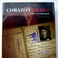 Coleccionismo deportivo: CORAZÓN GRANA. CUATRO GENERACIONES Y UN CENTENARIO, DE DAMIAN MORA TEJADA. Lote 112122023