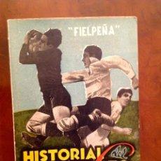 Coleccionismo deportivo: HISTORIAL DEL CAMPEONATO DE LIGA-FIELPEÑA-ED.ALONSO-1944-MUY BUEN ESTADO. Lote 112572131