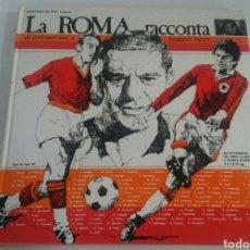 Coleccionismo deportivo: LA ROMA - PARA LOS AMANTES DEL FOOTBAL - LIBRO + 2 DISCOS VINYL. Lote 112706963