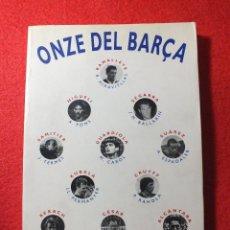 Coleccionismo deportivo: ONZE DEL BARÇA FUTBOL CLUB BARCELONA FORUM SAMITIER RAMALLETS MIGUELI GUARDIOLA REXACH CRUYFF .... Lote 112745611