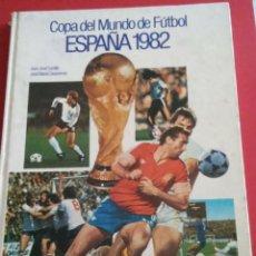 Coleccionismo deportivo: LIBRO COPA DEL MUNDO DE FUTBOL ESPAÑA 1982. Lote 112781587
