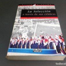 Coleccionismo deportivo: BERNARDO DE SALAZAR. LA SELECCIÓN A TRAVÉS DE SUS CRÓNICAS. ED. EL PAÍS SANTILLANA, 1996. FÚTBOL. Lote 112855427