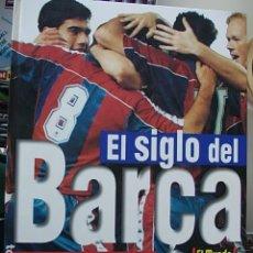Coleccionismo deportivo: EL SIGLO DEL BARCA. Lote 112857159