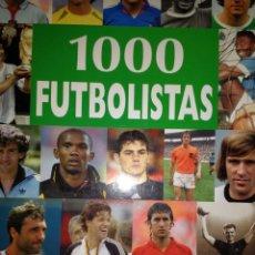 Coleccionismo deportivo: 1000 FUTBOLISTAS. LOS MEJORES JUGADORES DE TODOS LOS TIEMPOS.. Lote 112886028