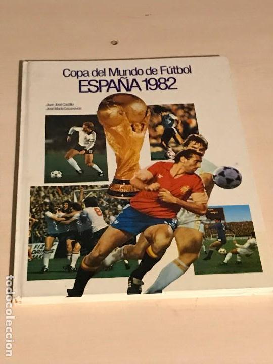 COPA DEL MUNDO DE FUTBOL ESPAÑA 1982. JUAN JOSE CASTILLO/JOSE MARIA CASANOVAS (Coleccionismo Deportivo - Libros de Fútbol)