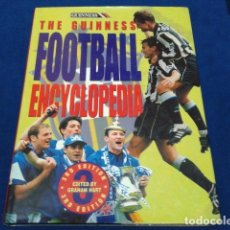 Coleccionismo deportivo: LIBRO THE GUINNESS FOOTBALL ENCYCLOPEDIA EDITED GRAHAM HART 1995 TAPA DURA 222 PAGINAS INGLES. Lote 113203079