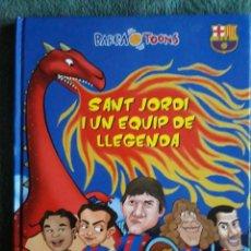 Coleccionismo deportivo: SANT JORDI I UN EQUIP DE LLEGENDA / EDI. ESTRELLA POLAR / 1ª EDICIÓN 2011. Lote 113211879