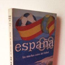 Coleccionismo deportivo: FERNANDO GONZALEZ MART, COLABORACION FIDELITO - ESPAÑA 82,LAS MUCHAS CARAS DEL FUTBOL - MALAGA 1981. Lote 113275115