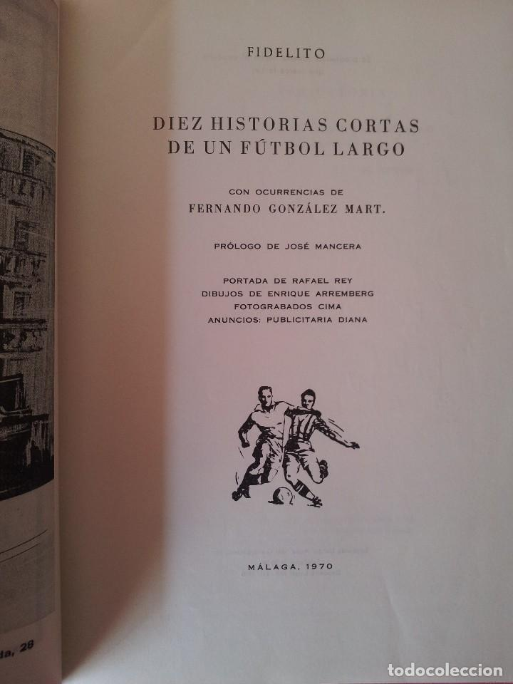 Coleccionismo deportivo: FERNANDO GONZALEZ MART Y FIDELITO-DIEZ HISTORIAS CORTAS DE UN FUTBOL LARGO - MALAGA 1970 - FIRMADO - Foto 3 - 113276483