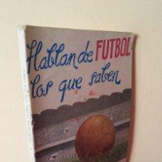 Coleccionismo deportivo: FERNANDO GONZALEZ MART, COLABORACION FIDELITO - HABLAN DE FUTBOL LOS QUE SABEN - MALAGA 1960. Lote 113277091