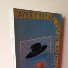 Coleccionismo deportivo: FERNANDO GONZALEZ MART, COLABORACION FIDELITO - AYER Y HOY DEL FUTBOL ANDALUZ - MALAGA 1968. Lote 113285691