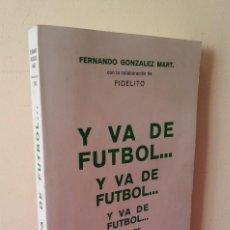 Coleccionismo deportivo: FERNANDO GONZALEZ MART, COLABORACION FIDELITO - Y VA DE FUTBOL.. - MALAGA 1980 - FIRMADO. Lote 113288055